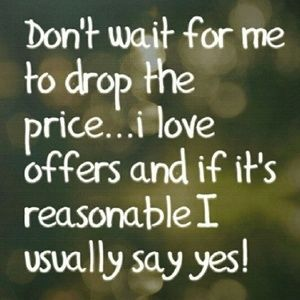"Other - My thoughts: ""Reasonable Offer""..."